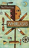 Fleischman, Paul: Whirligig