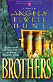 Hunt, Angela Elwell: Brothers (Legacies of the Ancient River #2)