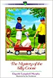 Murphy, Elspeth Campbell: Mystery of the Silly Goose (Three Cousins Detective Club)