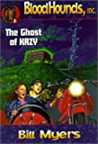 Myers, Bill: The Ghost of KRZY (Bloodhounds, Inc #1)