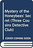 Murphy, Elspeth Campbell: Mystery of the Honeybee's Secret (Three Cousins Detective Club)