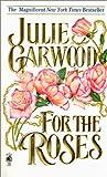 Garwood, Julie: For the Roses