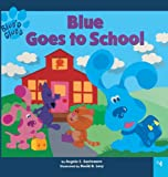 Santomero, Angela C.: Blues Clues 8x8 04: Blue Goes To School (Turtleback School & Library Binding Edition) (Blue's Clues (8x8 Tb))