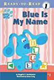 Santomero, Angela C.: Blue's Clues: Blue Is My Name (Turtleback School & Library Binding Edition) (Blue's Clues Ready-To-Read (Pb))