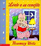 Wells, Rosemary: Leale a Su Conejito/Read to your bunny