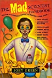 Green, Joey: The Mad Scientist Handbook (Turtleback School & Library Binding Edition)