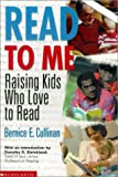 Bernice E. Cullinan: Read to Me: Raising Kids Who Love to Read