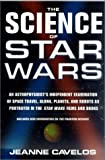 Cavelos, Jeanne: Science of Star Wars: An Astrophysicist's Independent Examination of Space Trave