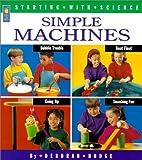Hodge, Deborah: Simple Machines (Turtleback School & Library Binding Edition) (Starting with Science)