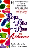 Canfield, Jack: Sopa De Polo Para El Alma Del Adolescente/Chicken Soup for the Teenage Soul