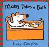Cousins, Lucy: Maisy Takes A Bath (Turtleback School & Library Binding Edition) (Maisy Books)