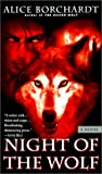 Borchardt, Alice: Night of the Wolf