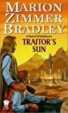 Bradley, Marion Zimmer: Traitor&#39;s Sun