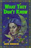 Horrocks, Anita: What They Don't Know