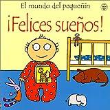 Watt, Fiona: Felices Suenos! (Mundo del Pequenin) (Spanish Edition)