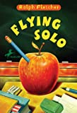 Fletcher, Ralph: Flying Solo (Turtleback School & Library Binding Edition)