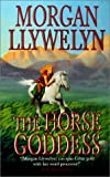 Llywelyn, Morgan: The Horse Goddess