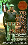 Roberts, Monty: The Man Who Listens To Horses (Turtleback School & Library Binding Edition)