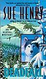 Henry, Sue: Deadfall (Alaska Mysteries)