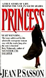 Jean P. Sasson: Princess: A True Story of Life Behind the Veil in Saudi Arabia