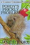 Oke, Janette: Pordy's Prickly Problem (Classic Children's Story)
