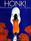 Edwards, Pamela: Honk! the Story of a Prima Swanerina