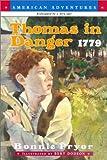 Pryor, Bonnie: Thomas in Danger-1779 (American Adventures)