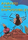 Aardema, Verna: Anansi Does The Impossible: An Ashanti Tale (Turtleback School & Library Binding Edition) (Aladdin Picture Books)