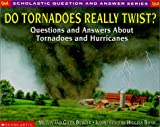 Berger, Melvin: Do Tornadoes Really Twist?: Questions and Answers About Tornadoes and Hurricanes