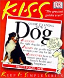 Fogle, Bruce: Kiss Guide to Living with a Dog (Keep It Simple)