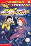 Eva Moore: Space Explorers (Turtleback School & Library Binding Edition) (Magic School Bus Science Chapter Books (Pb))