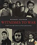 Leapman, Michael: Witnesses To War: Eight True-Life Stories Of Nazi Persecution (Turtleback School & Library Binding Edition)