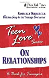 Kirberger, Kimberly: Teen Love On Relationships (Turtleback School & Library Binding Edition) (Teen Love (Pb))