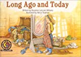 Williams, Rozanne Lanczak: Long Ago and Today (Learn to Read Read to Learn Social Studies Series)
