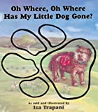 Trapani, Iza: Oh Where, Oh Where Has My Little Dog Gone? (Turtleback School & Library Binding Edition)