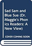 Allen, Margaret: Sad Sam and Blue Sue (Dr. Maggie's Phonics Readers: A New View)