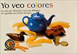 Williams, Rozanne Lanczak: Yo Veo Colores / I See Colors (Learn to Read-Learn to Learn Science Series) (Spanish Edition)