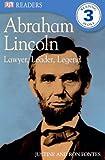 Fontes, Ron: Abraham Lincoln: Lawyer, Leader, Legend (Turtleback School & Library Binding Edition) (DK Readers: Level 3 (Pb))