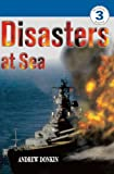 Donkin, Andrew: Disasters At Sea (Turtleback School & Library Binding Edition) (DK Readers: Level 3 (Pb))
