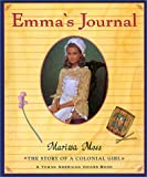 Moss, Marissa: Emma's Journal: The Story of a Colonial Girl (Young American Voice Books)