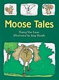 Van Laan, Nancy: Moose Tales (Turtleback School & Library Binding Edition)