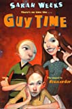 Weeks, Sarah: Guy Time (Turtleback School & Library Binding Edition) (Regular Guy)