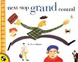 Kalman, Maira: Next Stop, Grand Central (Turtleback School & Library Binding Edition)