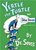 Seuss: Yertle the Turtle and Other Stories