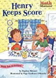 Skinner, Daphne: Henry Keeps Score (Turtleback School & Library Binding Edition) (Math Matters (Prebound))