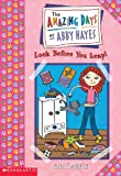 Mazer, Anne: Look Before You Leap (Turtleback School & Library Binding Edition) (Amazing Days of Abby Hayes (Pb))