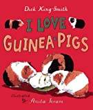 Dick King-Smith: I Love Guinea Pigs (Turtleback School & Library Binding Edition) (Read and Wonder (Pb))