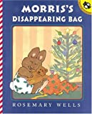 Wells, Rosemary: Morris's Disappearing Bag