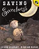 Stanley, Diane: Saving Sweetness (Turtleback School & Library Binding Edition)