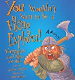 Langley, A.: You Wouldn't Want To Be A Viking Explorer! (Turtleback School & Library Binding Edition) (You Wouldn't Want To... (Pb))